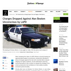 Charges Dropped Against Man Beaten Unconscious by LAPD - NationofChange