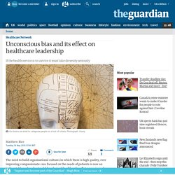 Unconscious bias and its effect on healthcare leadership