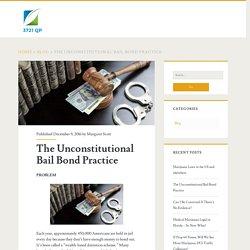 The Unconstitutional Bail Bond Practice – 3721 QP News Blog