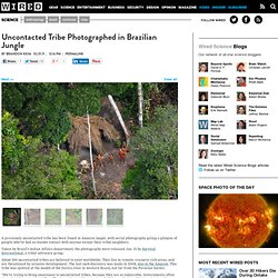 Uncontacted Tribe Photographed in Brazilian Jungle | Wired Science
