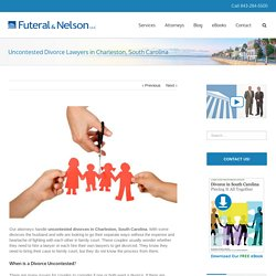 Uncontested Divorce Lawyers in Charleston, South Carolina