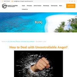 How to Deal with Uncontrollable Anger