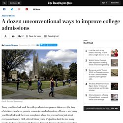 A dozen unconventional ways to improve college admissions