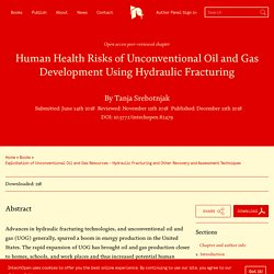 INTECH 11/11/18 Human Health Risks of Unconventional Oil and Gas Development Using Hydraulic Fracturing