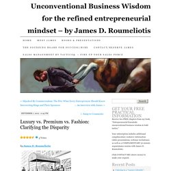 Unconventional Business Wisdom for the refined entrepreneurial mindset - by James D. Roumeliotis