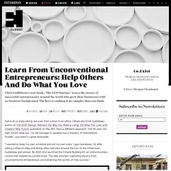 Learn From Unconventional Entrepreneurs: Help Others And Do What You Love