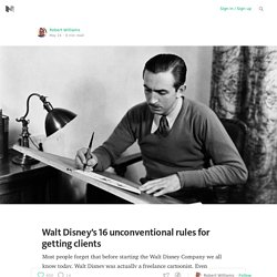Walt Disney's 16 unconventional rules for getting clients