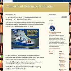 Connecticut Boating Certificates: 5 Unconventional Tips To Be Considered Before Shipping Your Boat Internationally