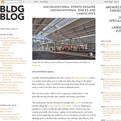 BLDGBLOG: Unconventional Sports Require Unconventional Spaces and Landscapes