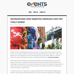 Unconventional Event Marketing Campaigns & Why They Totally Worked