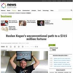 Ruslan Kogan's unconventional path to a $315 million fortune