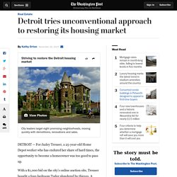 Detroit tries unconventional approach to restoring its housing market
