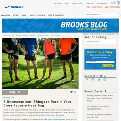 5 Unconventional Things to Pack in Your Cross Country Meet Bag - Brooks Blog
