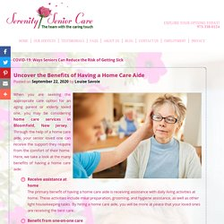 Uncover the Benefits of Having a Home Care Aide