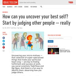 How can you uncover your best self? Start by judging other people
