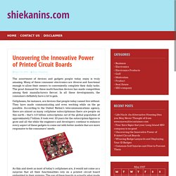 Uncovering the Innovative Power of Printed Circuit Boards