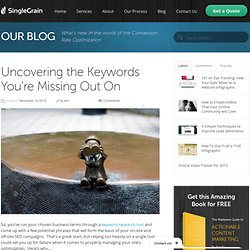 Uncovering the Keywords You're Missing Out On
