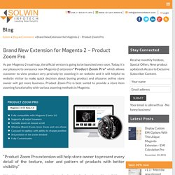 Uncovering Brand New Magento 2 Extension - Product Zoom Pro