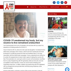 COVID-19 weakened my body, but my resolve to live remained undaunted - Endaidsindia
