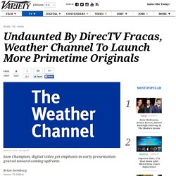 Undaunted By DirecTV Fracas, Weather Channel To Launch More Primetime Originals