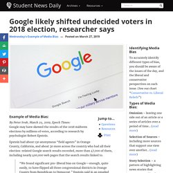 Google likely shifted undecided voters in 2018 election, researcher says