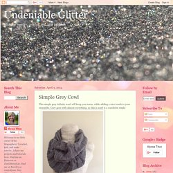 Undeniable Glitter: Simple Grey Cowl