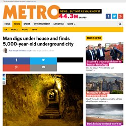 Man digs under house and finds 5,000-year-old underground city