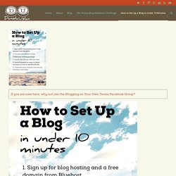 How to Set Up a Blog in Under 10 Minutes - Daniela Uslan