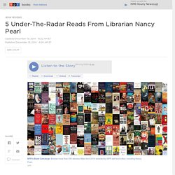 5 Under-The-Radar Reads From Librarian Nancy Pearl