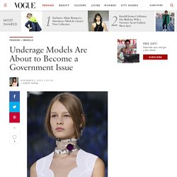 Underage Models Are About to Become a Government Issue