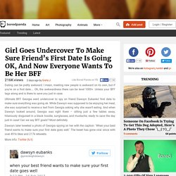Girl Goes Undercover To Make Sure Friend's First Date Is Going OK, And Now Everyone Wants To Be Her BFF