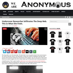 Undercover Researcher Infiltrates The Deep Web. This Is What She Finds. AnonHQ