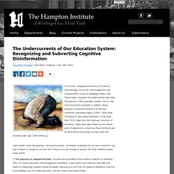 The Undercurrents of Our Education System: Recognizing and Subverting Cognitive Disinformation I The Hampton Institute