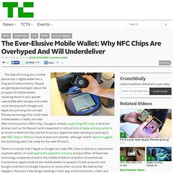 The Ever-Elusive Mobile Wallet: Why NFC Chips Are Overhyped And Will Underdeliver