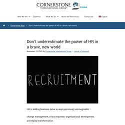 Don't Underestimate The Power Of HR In A Brave, New World - Cornerstone China