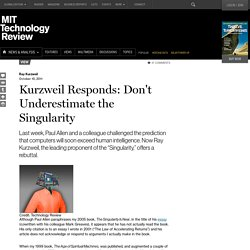 Kurzweil Responds: Don't Underestimate the Singularity