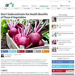 Don't Underestimate The Health Benefits Of These 8 Vegetables
