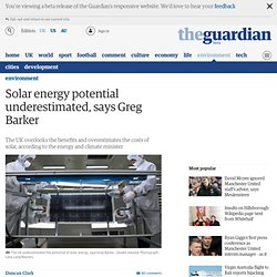 Solar energy potential underestimated, says Greg Barker | Environment