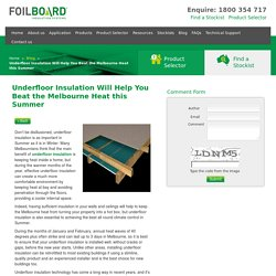 Underfloor Insulation Will Help You Beat the Melbourne Heat this Summer
