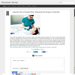 Important Tips to Consider When Undergoing Oral Surgery in Greenville
