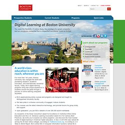 Boston University Online offers online undergraduate, online graduate, online courses, and online certificate programs for those who desire online higher education from Boston University