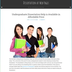 Undergraduate Dissertation Help is Available in Affordable Price