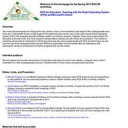 SIGCSE 2012 workshop on ROS in Undergraduate Education