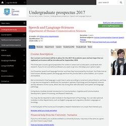 Speech and Language Sciences,QC18 - Undergraduate prospectus 2017