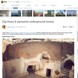 6 Awesome Underground Homes