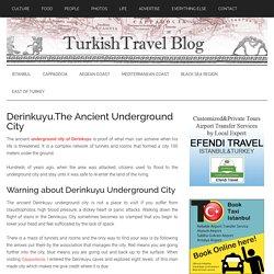 Derinkuyu Underground City : Cappadocia : Turkey