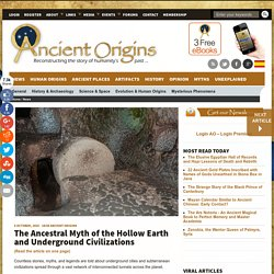 The Ancestral Myth of the Hollow Earth and Underground Civilizations