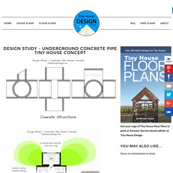 Design Study – Underground Concrete Pipe Tiny House Concept
