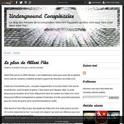 Le plan de Albert Pike - Underground Conspiracies