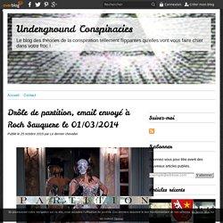Drôle de partition, email envoyé à Roch Sauquere le 01/03/2014 - Underground Conspiracies